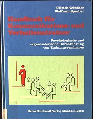 Handbuch für Kommunikations- und Verhaltenstrainer, Psychologische und: Günther, Ullrich und