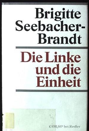 Die Linke und die Einheit. Corso bei: Seebacher-Brandt, Brigitte: