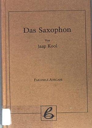 Das Saxophon. Fachbuchreihe Das Musikinstrument ; Bd.: Kool, Jaap: