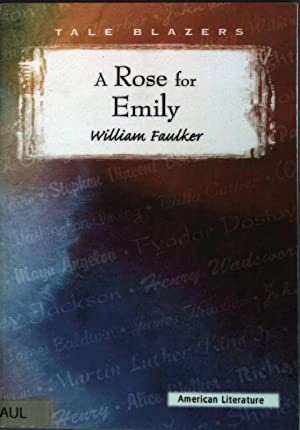 A Rose for Emily American Literature: Faulker, William: