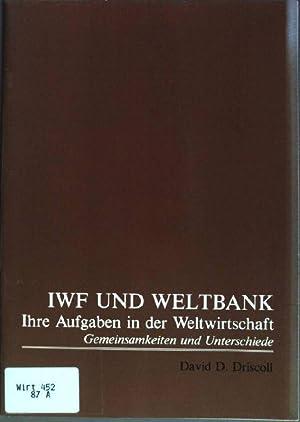 IWF und Weltbank: Ihre Aufgaben in der: Driscoll, David D.: