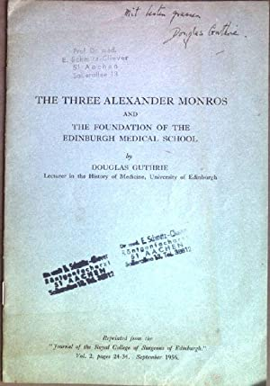 The three Alexander Monros and the foundation: Guthrie, Douglas: