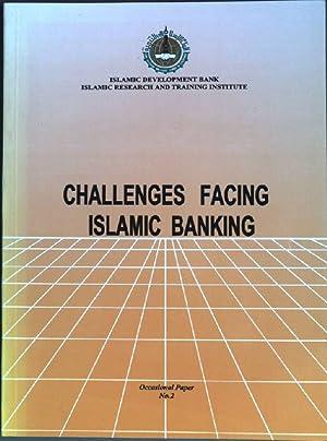 Challenges facing islamic banking: Iqbal, Munawar, Ausaf
