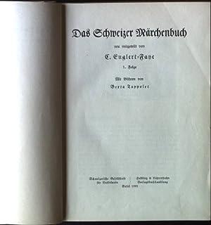 Das Schweizer Märchenbuch, 1.Folge: Englert-Faye, C.: