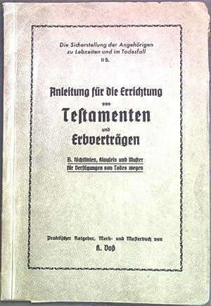 Anleitung für die Errichtung von Testamtenten und: Voss, K.: