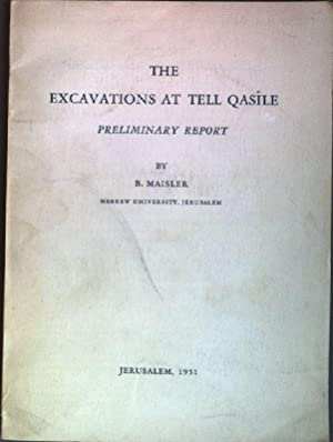 The Excavations at Tell Qasile: Preliminary Report: Maisler, B.: