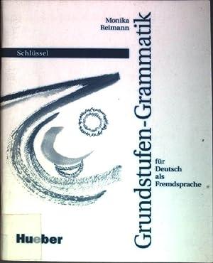 Grundstufen-Grammatik für Deutsch als Fremdsprache: Schlüssel: Reimann, Monika: