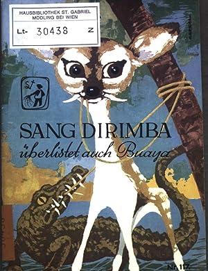 Sang Dirimba überlistet auch Buaya; Frische Saat,: Schebesta, Paul: