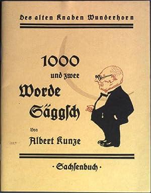 1000 und zwee Worde Säggsch. Des alten: Kunze, Albert: