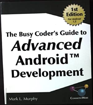 The Busy Coder's Guide to Advanced Android: Murphy, Mark Lawrence: