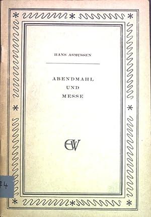 Abendmahl und Messe: Was Papst Pius XII.: Asmussen, Hans: