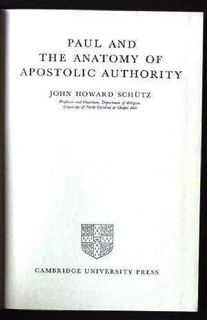 Paul and the Anatomy of Apostolic Authority: Schütz, John Howard: