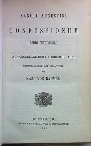 Sancti Augustini Confessionum Libri Tredecim. Auf Grundlage: Raumer, Karl von: