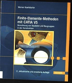 Finite-Elemente-Methoden mit CATIA V5: Berechnung von Bauteilen: Koehldorfer, Werner: