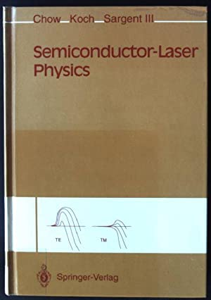 Semiconductor-Laser Physics: Chow, Weng W.,