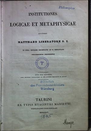 Institutiones Logicae et Metaphysicae.: Liberatore, Matthaeo: