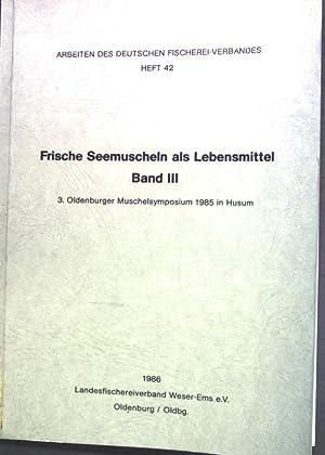 Frische Seemuscheln als Lebensmittel, Band III: Oldenburger: Kleinsteuber, Helmut und
