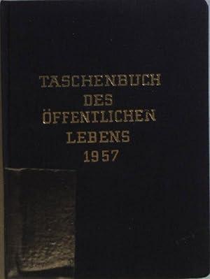 Taschenbuch des öffentlichen Lebens 1957: SIEBENTER JAHRGANG.: Oeckl, Albert und