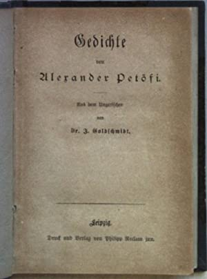 Gedichte. Aus dem Ungarischen von Dr. J.: Petösi, Alexander: