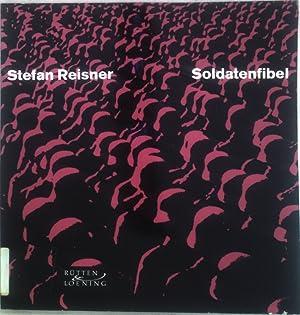 Soldatenfibel: Gedichte für den Krieg;: Reisner, Stefan und