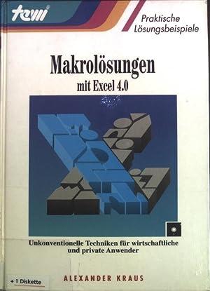 Makrolösungen mit Excel 4.0: Unkonventionelle Techniken für: Kraus, Alexander: