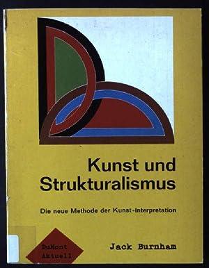 Kunst und Strukturalismus : die neue Methode: Burnham, Jack: