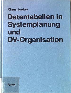 Datentabellen in Systemplanung und DV-Organisation. Schriftenreihe integrierte: Jordan, Claus: