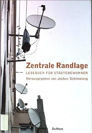 Zentrale Randlage : Lesebuch für Städtebewohner.: Schimmang, Jochen (Hrsg.):