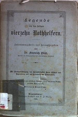Legende von den heiligen vierzehn Nothhelfern.: Pösl, Friedrich: