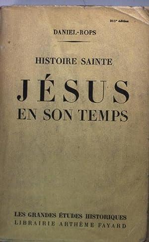 Histoire sainte Jesus en son temps.: Rops, Daniel: