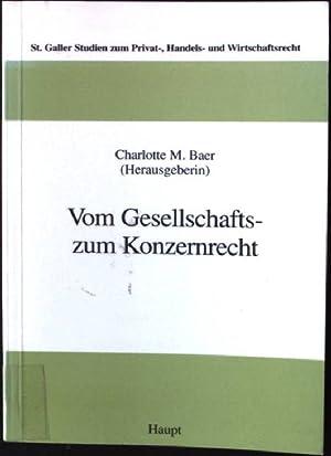 Vom Gesellschafts- zum Konzernrecht. St. Galler Studien: Baer, Charlotte M.