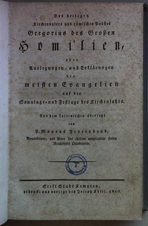 Des heiligen Kirchenvaters und römischen Pabstes Gregorius des Großen Homilien, oder Auslegungen, ...