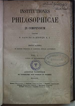 Institutiones Philosophicae in compendium: VOL.I: Logica et: Schiffini, Sancto:
