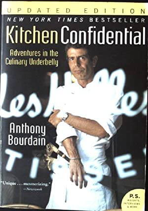 Kitchen Confidential , Adventures in the Culinary: Bourdain, Anthony: