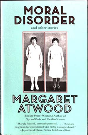 Moral Disorder and Other Stories: Atwood, Margaret: