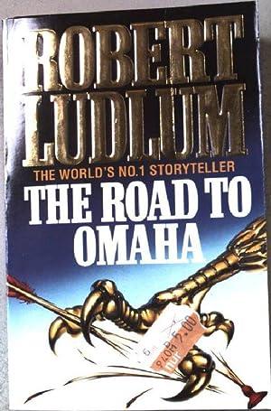 The Road to Omaha.: Ludlum, Robert:
