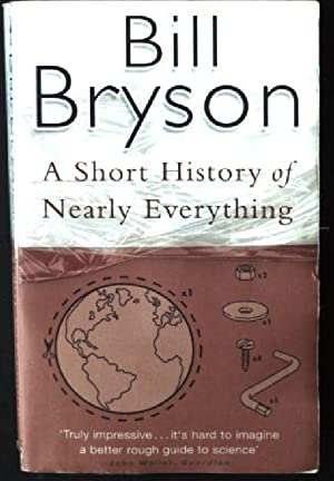 A Short History of Nearly Everything: Bill, Bryson: