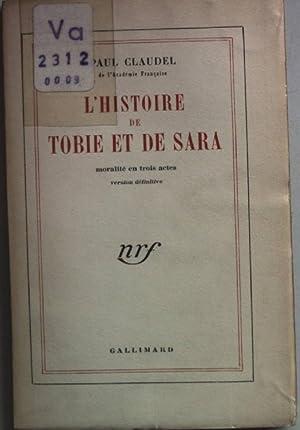 L'histoire de Tobie et de Sara: moralité: Claudel, Paul: