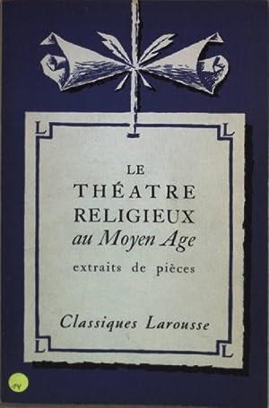 Le Théâtre religieux au moyen age. Classiques: Frappier, Jean und