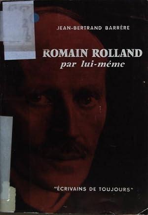 Romain Rolland par lui-même.: Barrère, Jean-Bertrand: