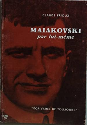 Maiakovski par lui-même.: Frioux, Claude: