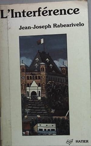 L'Interférence: roman suivi de Un conte de: Rabearivelo, Jean-Joseph: