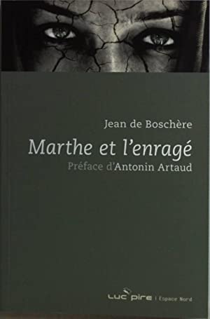 Marthe et l'enragé: roman.: Boschère, Jean de: