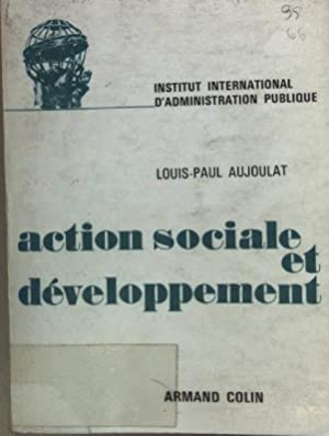Action sociale et développement.: Aujoulat, Louis-Paul: