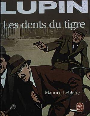Les dents du tigre.: Leblanc, Maurice:
