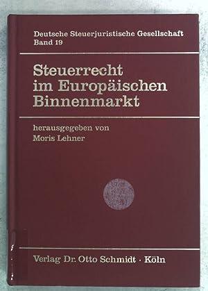 Steuerrecht im europäischen Binnenmarkt. Einfluss des EG-Rechts: Lehner, Moris: