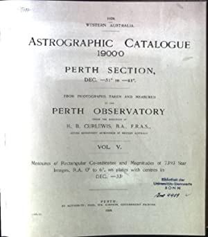 Astrographic Catalogue 1900°0, Perth Section, DEC.-31° to -41°. From Photographs taken and Measured...