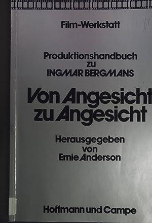 Produktionshandbuch zu Ingmar Bergmans Von Angesicht zu: Anderson, Ernie (Hrsg.):