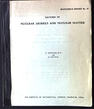 Lectures on Nuclear Models and Nuclear Matter: Srinivasa Rao, K.