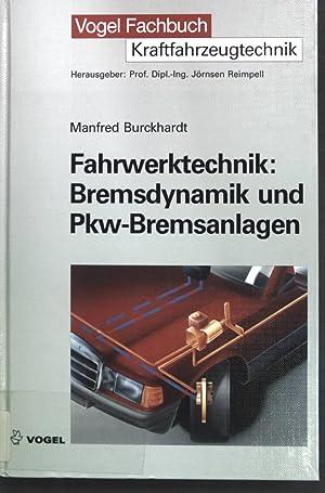 Fahrwerktechnik, Bremsdynamik und PKW-Bremsanlagen;: Reimpell, Jörnsen und